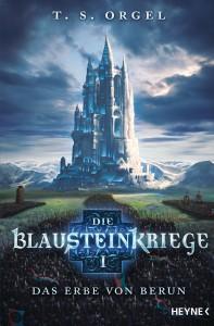 Die Blausteinkriege 1 - Das Erbe von Berun von TS Orgel